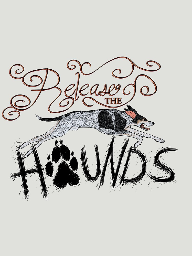 Release the Hounds! by reggiemess