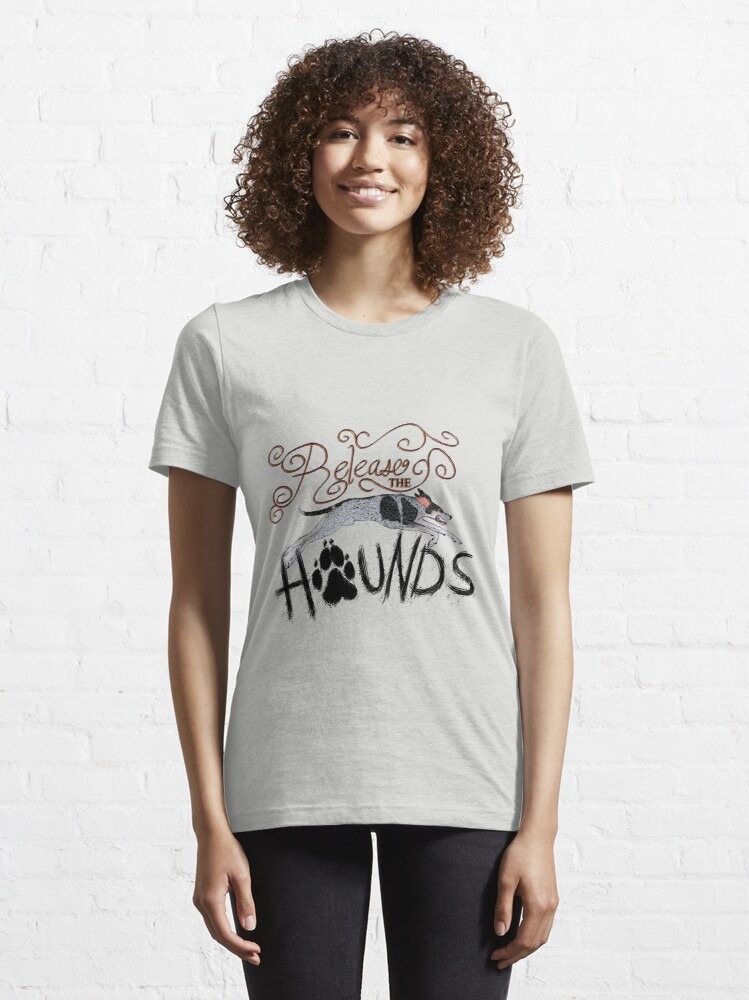 Alternate view of Release the Hounds! Essential T-Shirt
