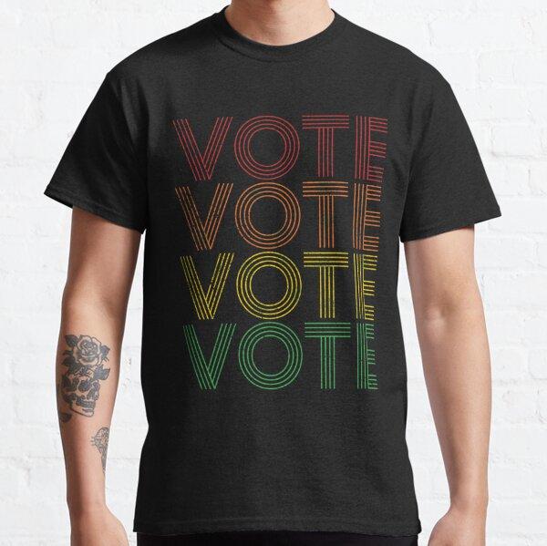 Vote Vote Vote Vote Classic T-Shirt