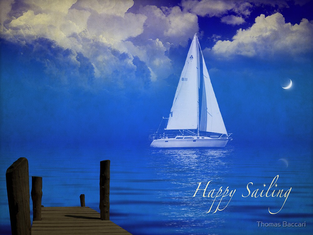 Happy Sailing Card by TJ Baccari Photography