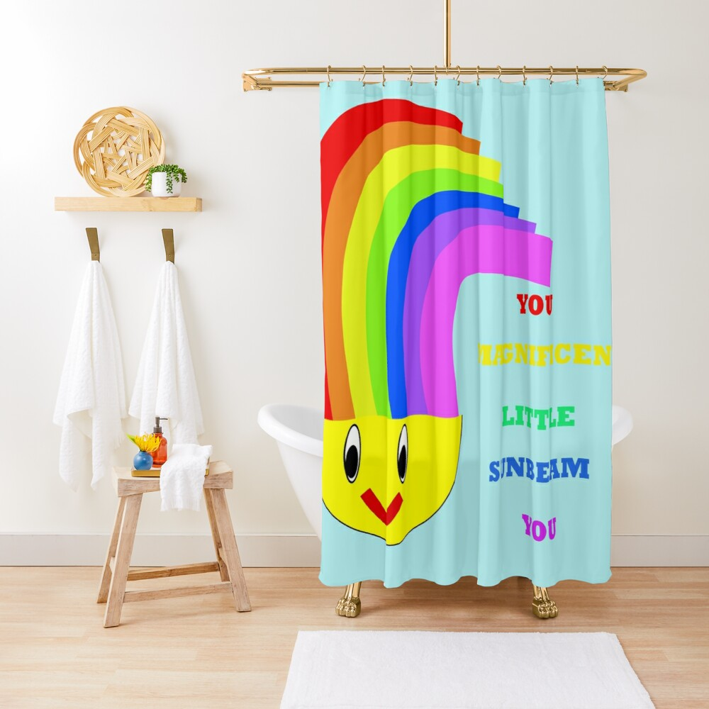 You Magnificent Little Sunbeam You  Shower Curtain