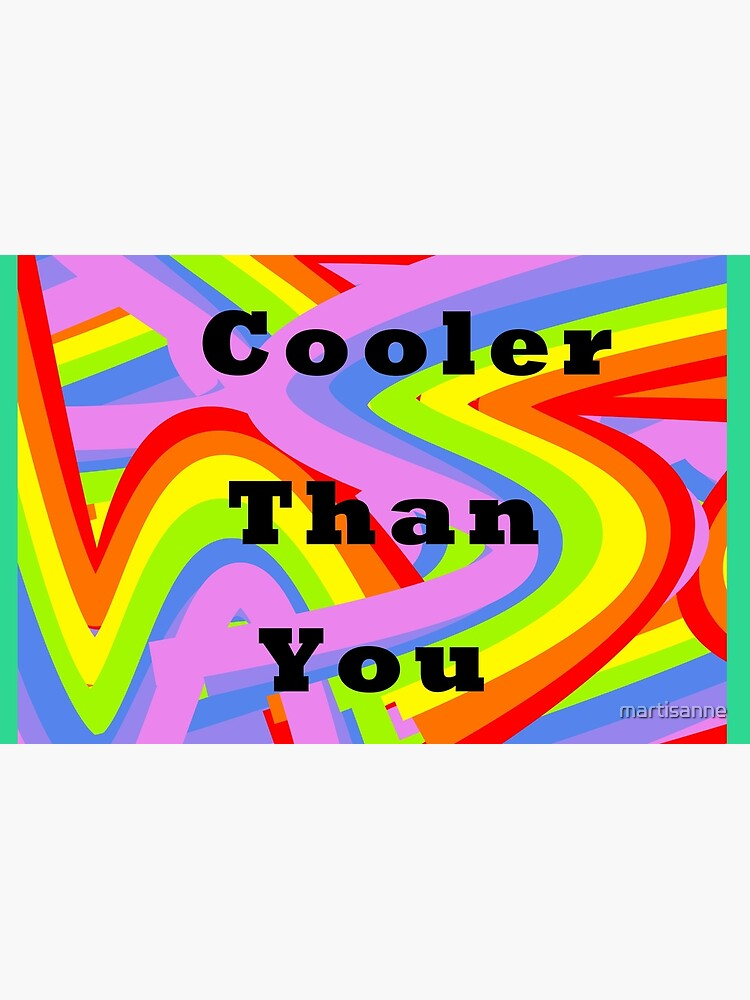 Cooler than you by martisanne