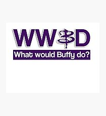 What would Buffy do? Photographic Print