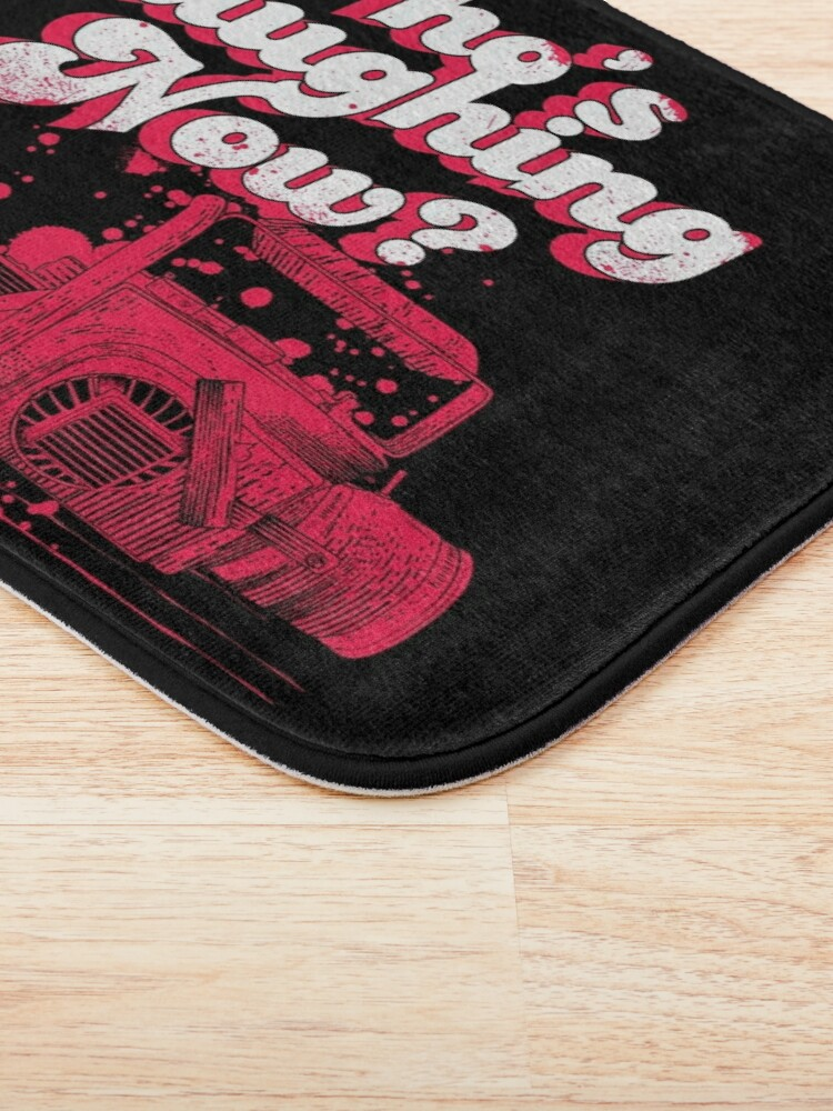 Alternate view of Whos Laughing Now - Evil Dead - Chainsaw - Ash - Groovy - Boomstick Bath Mat