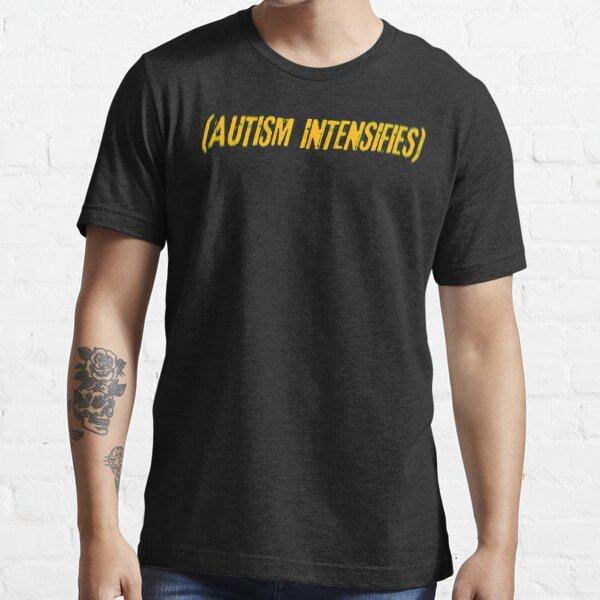 Autismus verstärkt sich Essential T-Shirt