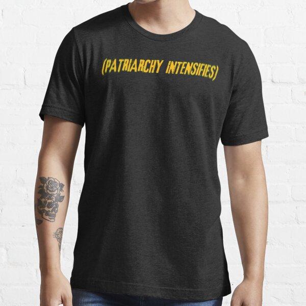 Das Patriarchat intensiviert Essential T-Shirt