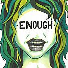 """Inspirational """"Enough"""" Woman Face Green Hair by BarefootDoodles"""