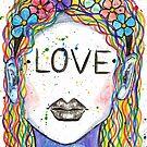 "Inspirational ""Love"" Woman Face Rainbow  by BarefootDoodles"