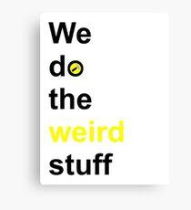 We do the weird stuff (hammer in o) Metal Print