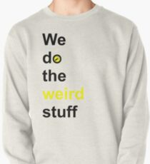 We do the weird stuff (hammer in o) Pullover