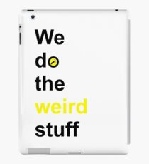 We do the weird stuff (hammer in o) iPad Case/Skin