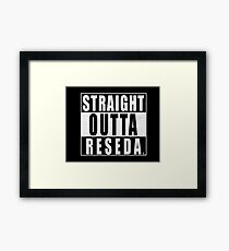 STRAIGHT OUTTA RESEDA Framed Print
