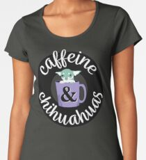 Caffeine and Chihuahuas Premium Scoop T-Shirt