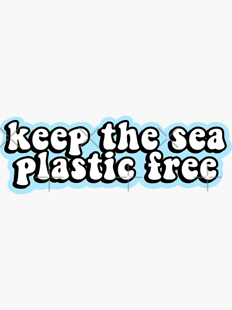 Keep the Sea Plastic Free by abbyconnellyy