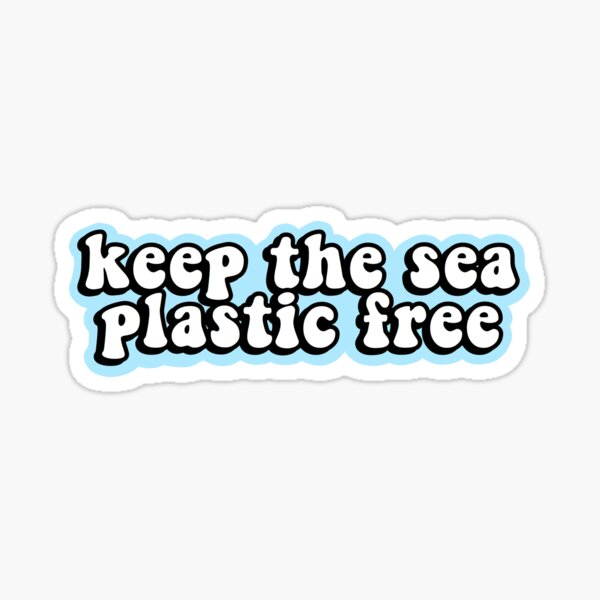 Keep the Sea Plastic Free Sticker