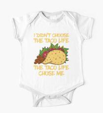 I Didn't Choose the Taco Life, the Taco Life Chose Me Baby Body Kurzarm