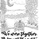 We Were Together by AverysGarden