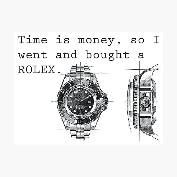 TIME IS MONEY - ROLEX  Photographic Print