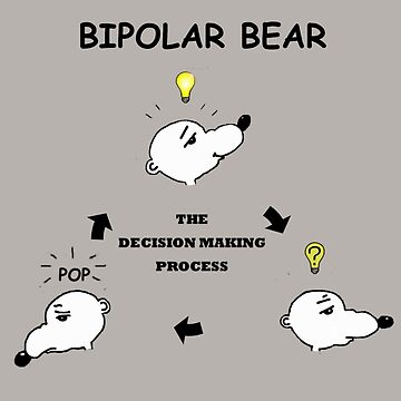Bipolar Bear Makes Up His Mind by doonesdoodles
