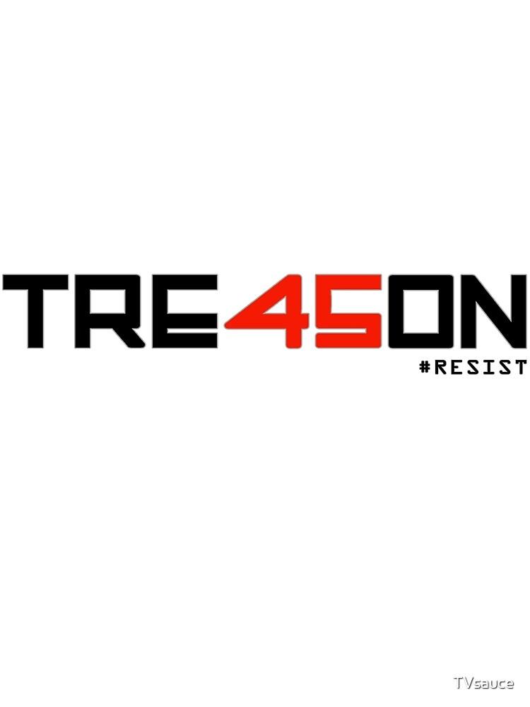 TRE45ON (TREASON) by TVsauce