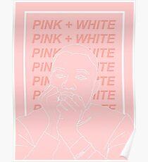 pink + white - frank ocean Poster