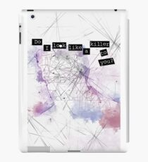 Do I Look Like A Killer To You? iPad Case/Skin