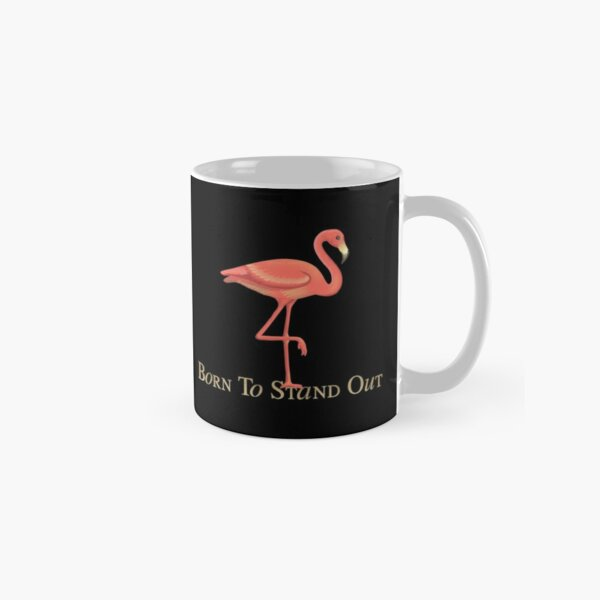Flamingo  - Empowerment Statement - Born To Stand Out   – Black background Classic Mug