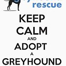 Keep Calm #2 by GreyhoundRescue