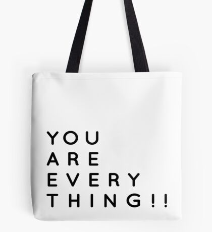 You are Everything! - Motivational Inspirational Typography Art Tote Bag