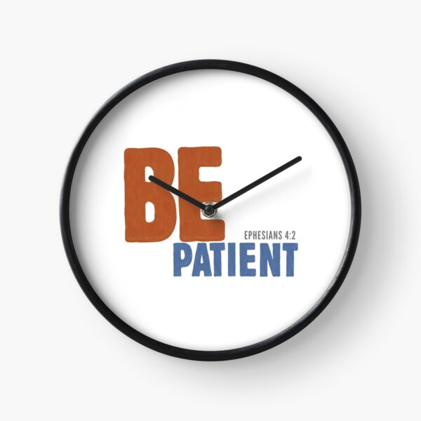 Be patient - Ephesians 4:2 Clock