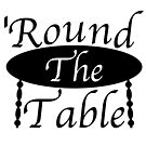 'Round The Table by RhetoricalEnt