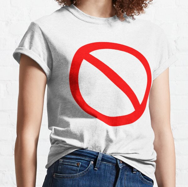 NO Symbol. Prohibition, Sign, Prohibited. IN RED. Classic T-Shirt
