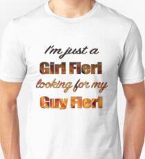 Just a Girl Fieri looking for her Guy Fieri Unisex T-Shirt
