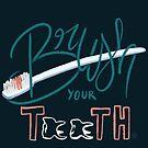 « Brush you teeth » par Zosmala