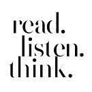 Read Listen Think - Motivational Inspirational Typography by Menega  Sabidussi