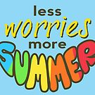 Less Worries, More Summer, Summer t shirt, summer poster, blue version by Alma-Studio