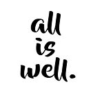 All is Well - Motivational Typography by Menega  Sabidussi