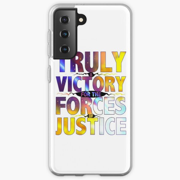 TRULY A VICTORY FOR THE FORCES OF JUSTICE Samsung Galaxy Soft Case
