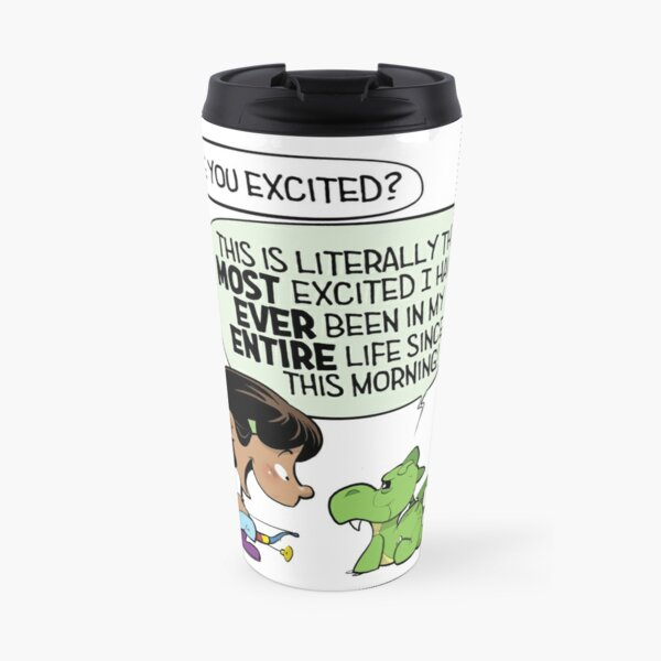 """""""Everything is SO exciting!"""" Travel Mug"""