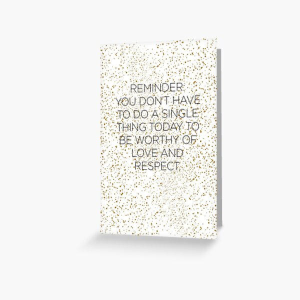 Self Worth Reminder Quote Greeting Card