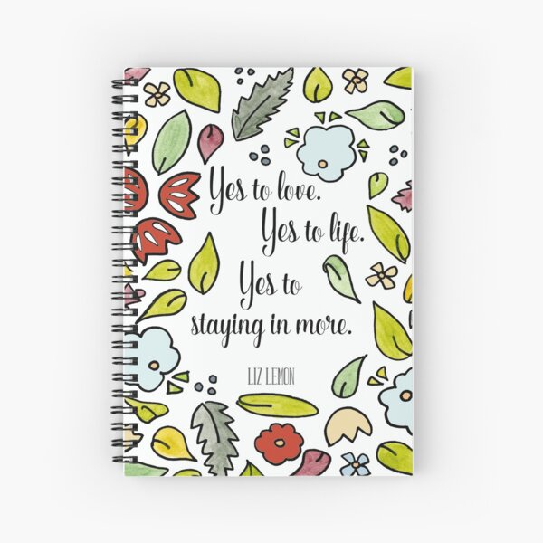 Liz Lemon Quote - 30 Rock - Yes to Staying In More Spiral Notebook