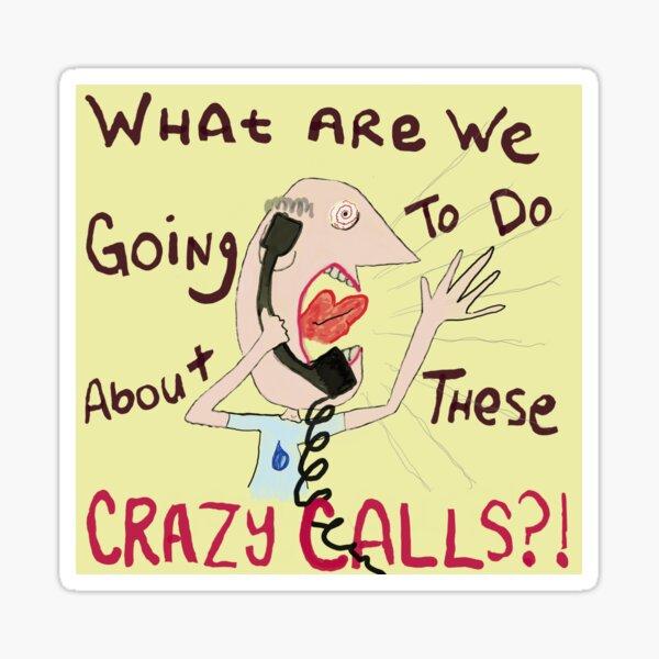 Crazy Calls Sticker