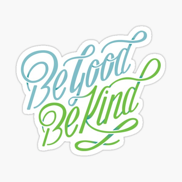 Be Good Be Kind - Blue & Green Sticker