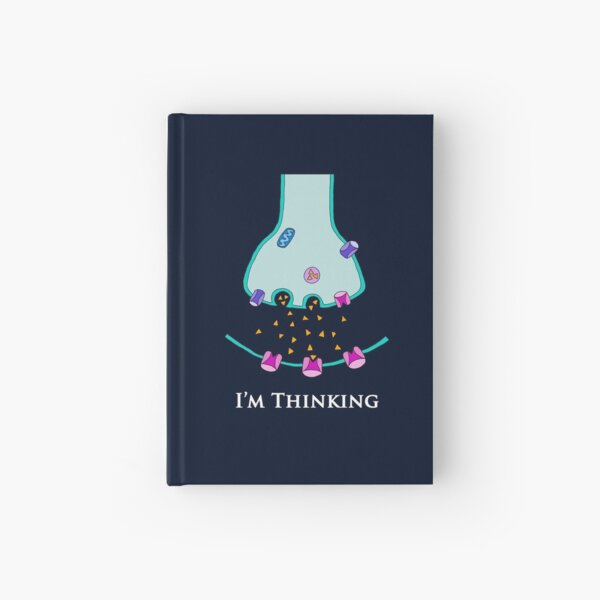 I'm Thinking Synapse - Neuroscience Hardcover Journal