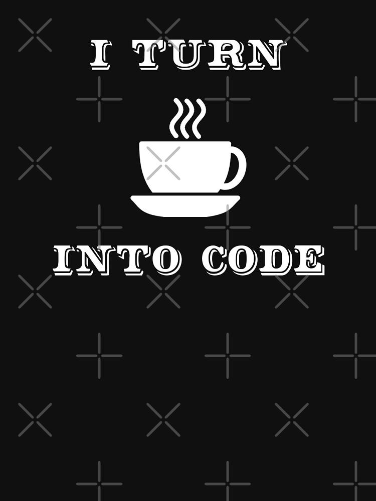 I Turn Coffee into Code - Funny Programmer Design by ramiro