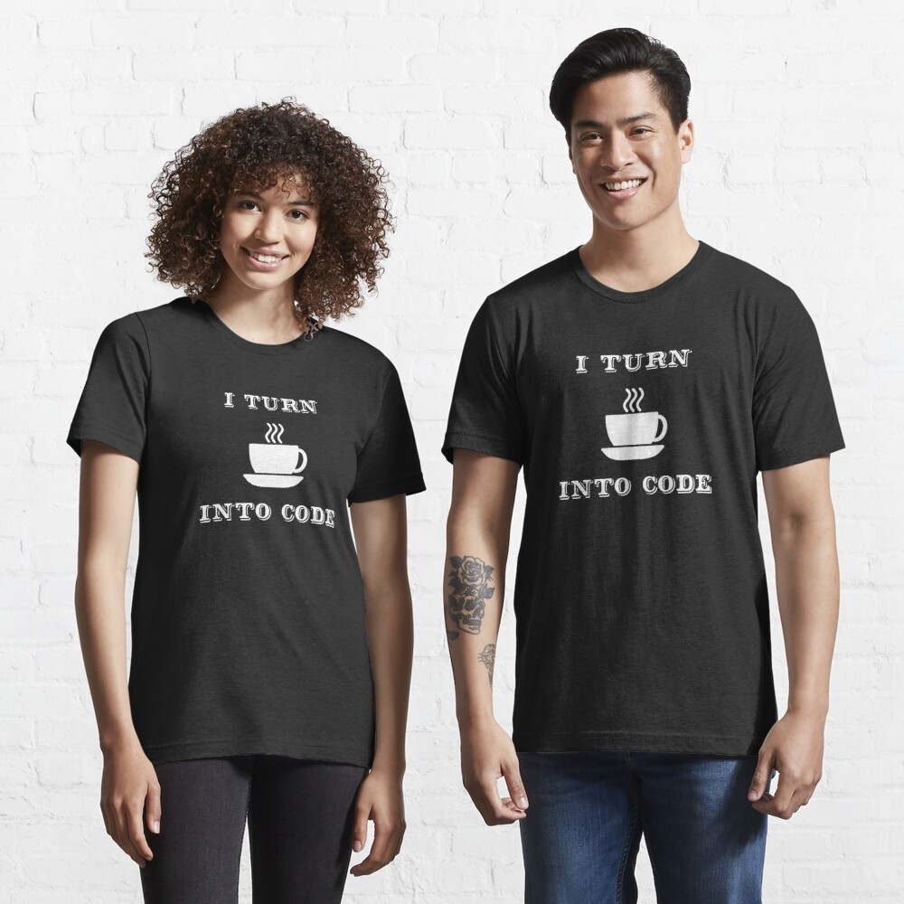 I Turn Coffee into Code - Funny Programmer Design Essential T-Shirt