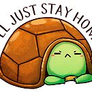 Negative Turtle: I'll just stay home  by michelledraws