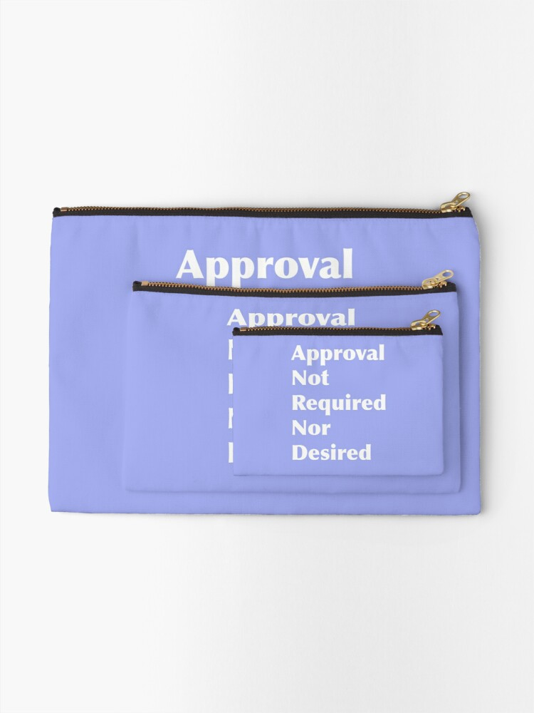 Alternate view of Approval Not Required or Desired Zipper Pouch