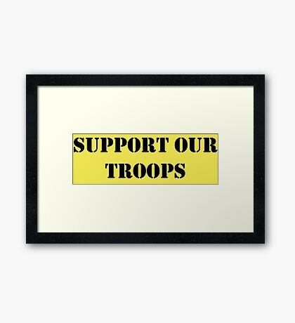 Support Our Troops - July 4th - U.S. Military Framed Print