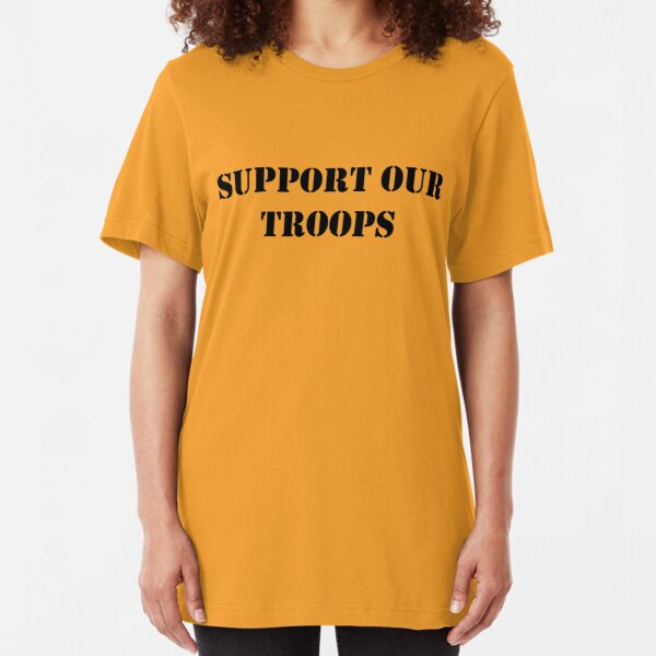 Support Our Troops - July 4th - U.S. Military Slim Fit T-Shirt